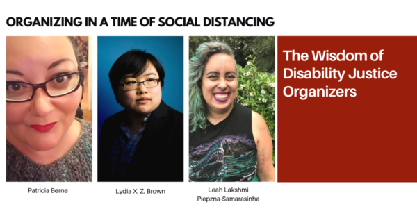 Organizing in a Time of Social Distancing: The Wisdom of Disability Justice Organizers