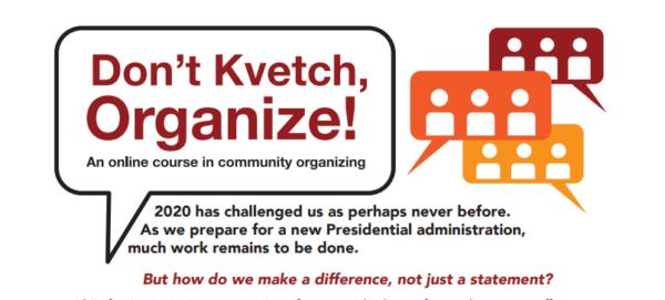 Don't Kvetch, Organize!